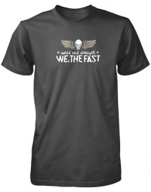 Speed and Strength We, the Fast T-Shirt Charcoal